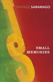 Small Memories - Saramago, Jose