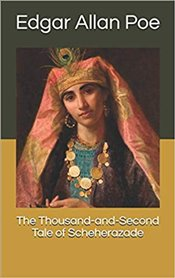 Thousand-and-Second Tale of Scheherazade - Poe, Edgar Allan