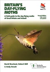 Britains Day-flying Moths : A Field Guide to the Day-flying Moths of Great Britain and Ireland  - Newland, David