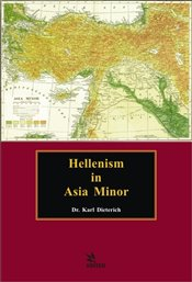 Hellenism in Asia Minor - Dieterich, Karl