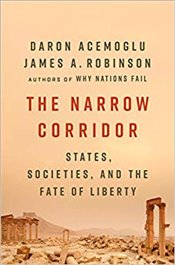 Narrow Corridor : States, Societies, and the Fate of Liberty - Daron, Acemoğlu