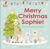 Merry Christmas Sophie : A Fun and Festive Story Book -
