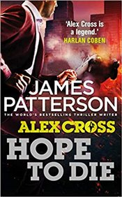 Hope to Die : Alex Cross 22 - Patterson, James