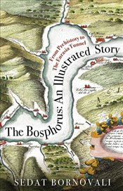 The Bosphorus : An Illustrated Story - Bornovalı, Sedat