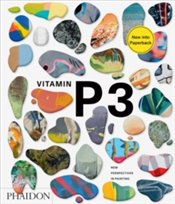 Vitamin P3 : New Perspectives in Painting -