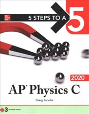 5 Steps to a 5 : AP Physics C 2020 - Jacobs, Greg