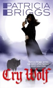Cry Wolf : Alpha and Omega : Book 1 - Briggs, Patricia