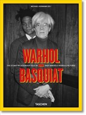 Warhol on Basquiat : The Iconic Relationship Told in Andy Warhol's Words and Pictures  - Hermann, Michael Dayton