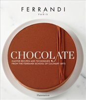 Chocolate : Recipes and Techniques from the Ferrandi School of Culinary Arts -