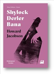 Shylock Derler Bana : Shakespeare Yeniden - Jacobson, Howard