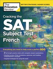 Cracking the SAT Subject Test French Prep 17e -