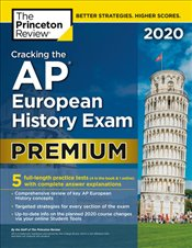 Cracking the AP European History Exam 2020 Premium Edition  -