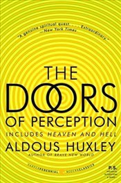 Doors of Perception and Heaven and Hell - Huxley, Aldous