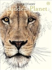 Hidden Planet : An Illustrators Love Letter to Planet Earth - Rothery, Ben