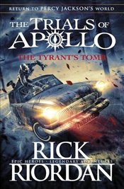 Tyrants Tomb : The Trials of Apollo Book 4 - Riordan, Rick