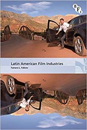 Latin American Film Industries (International Screen Industries) - Falicov, Tamara L.
