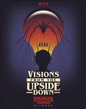 Visions from the Upside Down : A Stranger Things Art Book -