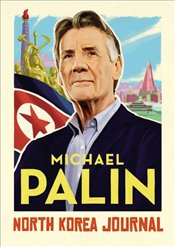 North Korea Journal - Palin, Michael