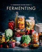 Farmhouse Culture Guide to Fermenting  - Lukas, Kathryn