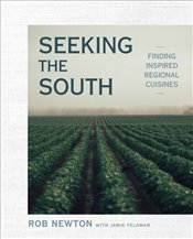 Seeking the South : Finding Inspired Regional Cuisines -