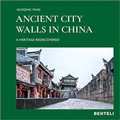 Ancient  City Walls in China : A Heritage Rediscovered - Hattstein, Markus