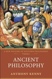 Ancient Philosophy : A New History of Western Philosophy, Volume I - Kenny, Anthony