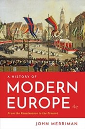 History of Modern Europe 4e : From the Renaissance to the Present (One Vol) - Merriman, John