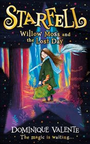 Starfell  1 : Willow Moss and the Lost Day - Dominique, Valente