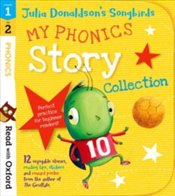 Read with Oxford : Julia Donaldsons Songbirds: My Phonics Story Collection - Donaldson, Julia