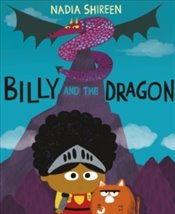 Billy and the Dragon - Shireen, Nadia