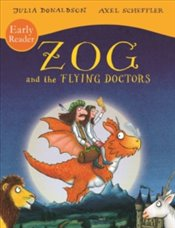 Zog and the Flying Doctors Early Reader - Donaldson, Julia