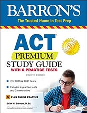 ACT Premium Study Guide with 6 Practice Tests  - Stewart, Brian