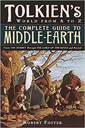 Tolkiens World from A to Z : The Complete Guide to Middle-Earth - Foster, Robert