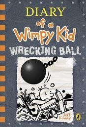 Diary of a Wimpy Kid : Wrecking Ball : Book 14 - Kinney, Jeff