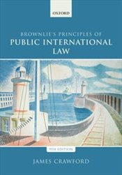 Brownlies Principles of Public International Law 9e - Crawford, James