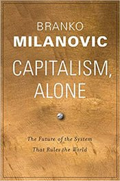 Capitalism, Alone : The Future of the System That Rules the World - Milanovic, Branko