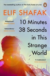 10 Minutes 38 Seconds in This Strange World - Şafak, Elif