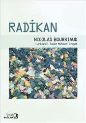 Radikan - Bourriaud, Nicolas