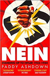 Nein!: Standing Up To Hitler 1935–1944 (English And German Edition) - Ashdown, Paddy