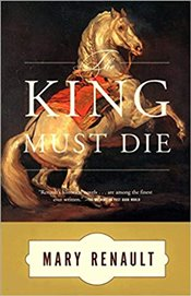 King Must Die : A Novel - Renault, Mary