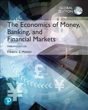 Economics of Money, Banking and Financial Markets 12é w/MyLab - Mishkin, Frederic S.