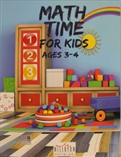 Math Time For Kids : Ages 3 - 4 - Kolektif