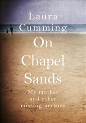 On Chapel Sands : My Mother and Other Missing Persons - Cumming, Laura