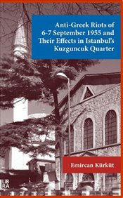 Anti-Greek Riots of 6-7 September 1955 and Their Effects in Istanbul's - Kürküt, Emircan