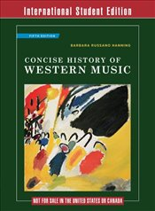 Concise History of Western Music 5e - Hanning, Barbara Russano