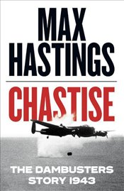 Chastise : The Dambusters Story 1943 - Hastings, Max