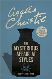 Mysterious Affair at Styles : Poirots First Case  - Christie, Agatha