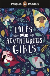 Penguin Readers Level 1 : Tales of Adventurous Girls  -