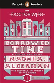 Penguin Readers Level 5 : Doctor Who: Borrowed Time  - Alderman, Naomi