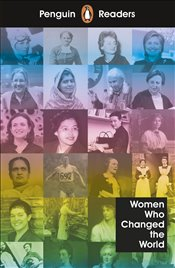 Penguin Readers Level 4 : Women Who Changed The World  -